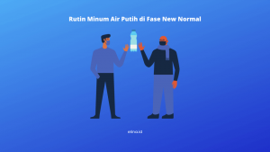 Rutin Minum Air Putih di Fase New Normal